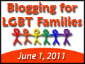 Blogging for LGBT Families Day 2011